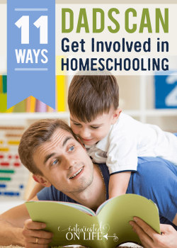 11 Ways Dads Can Get Involved in Homeschooling