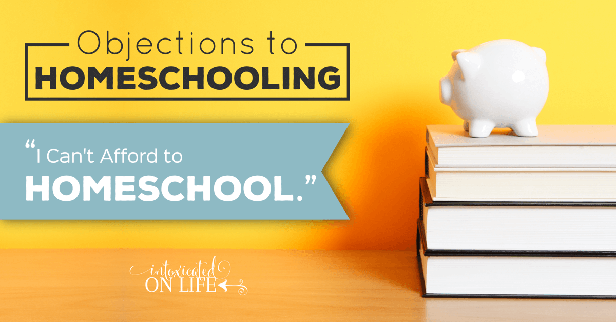 ObjectonsToHomeschooling-ICantAffordToHomeschool-FB
