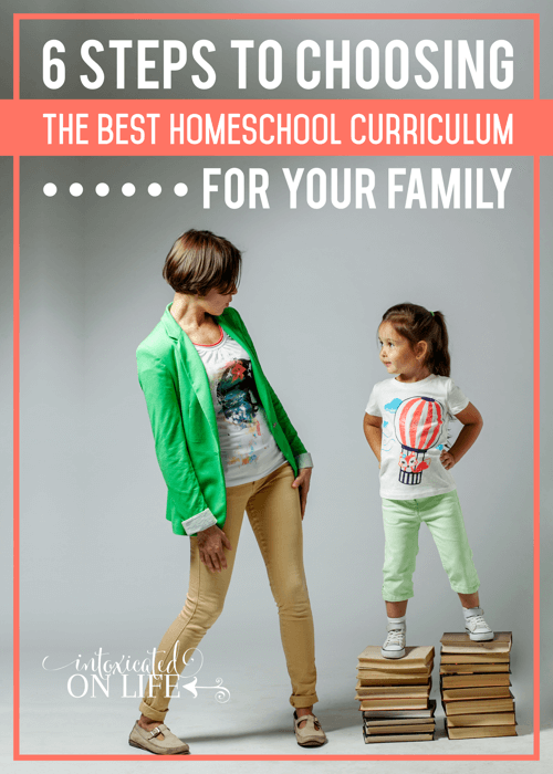 6 Steps To Choosing The Best Homeschool Curriculum For Your Family