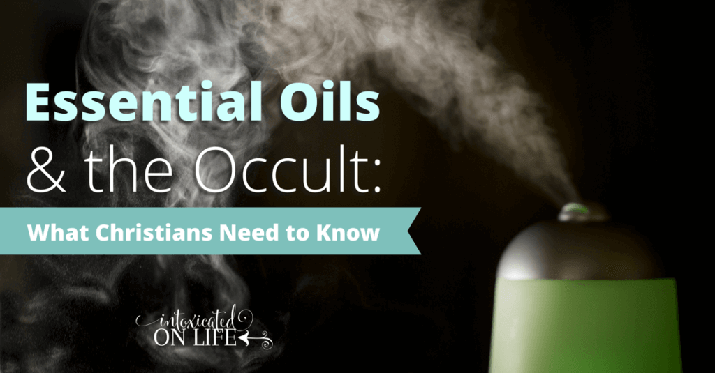 Essential Oils And The Occult: What Christians Need To Know FB