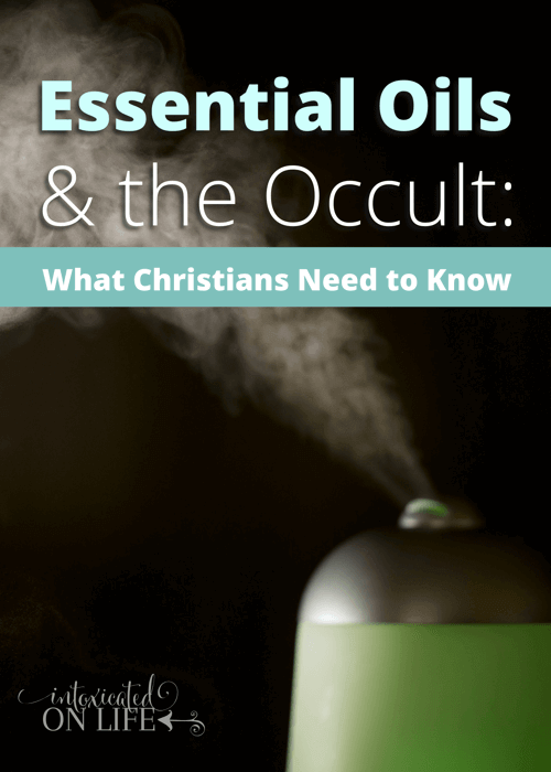 Essential Oils And The Occult: What Christians Need To Know