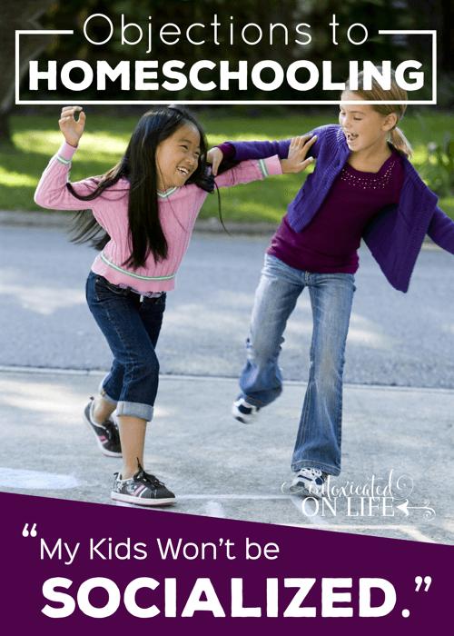 ObjectionsToHomeschooling-MyKidsWontbeSocialized