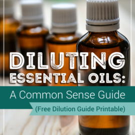 DilutingEssentialOils-ACommonSenseGuide-FreeDilutionGuidePrintable