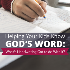 HelpingYourKidsKnowGodsWord-Whats_HandwritingGotToDoWithIt