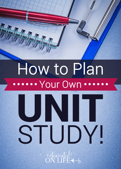 How To Plan Your Own Unit Study