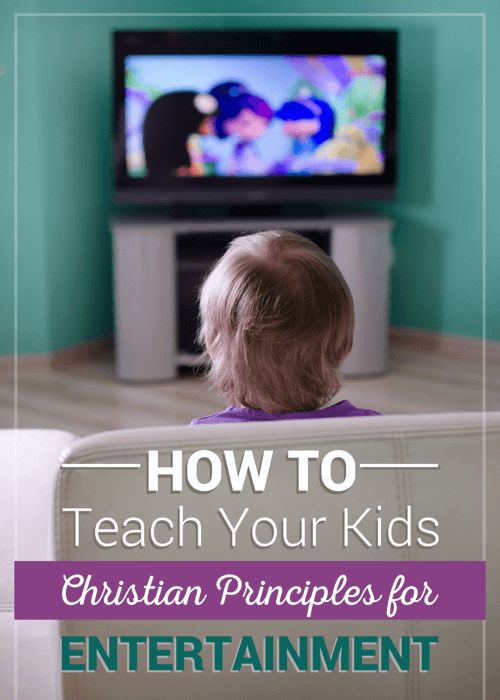 How To Teach Your Kids Christian Principles For Entertainment
