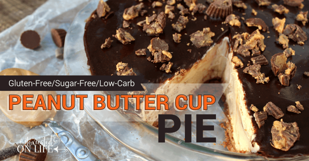 Gluten Free Sugar Free Low Carb Peanut Butter Cup Pie