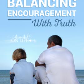 speakinglifetoyourkidsbalancingencourangementwithtruth
