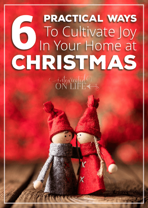 6 Practical Ways TO Cultivate Joy In Your Home At Christmas