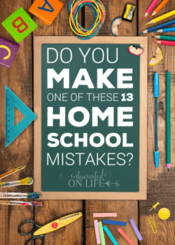 Do you make one of these 13 homeschool mistakes?