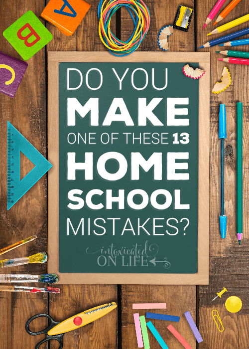 Do You Make One Of These 13 Homeschool Mistakes