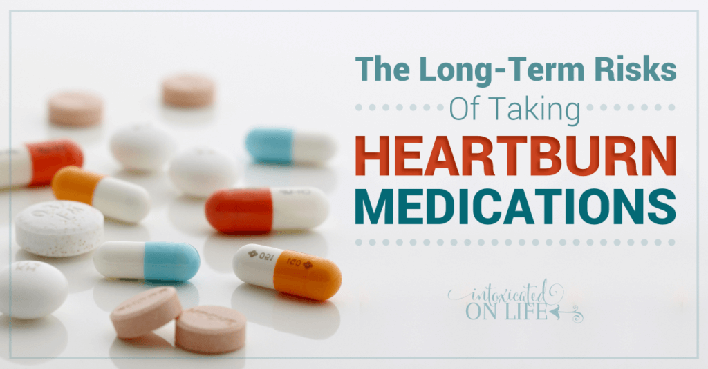 thelongtermrisksoftakingheartburnmedications-fb