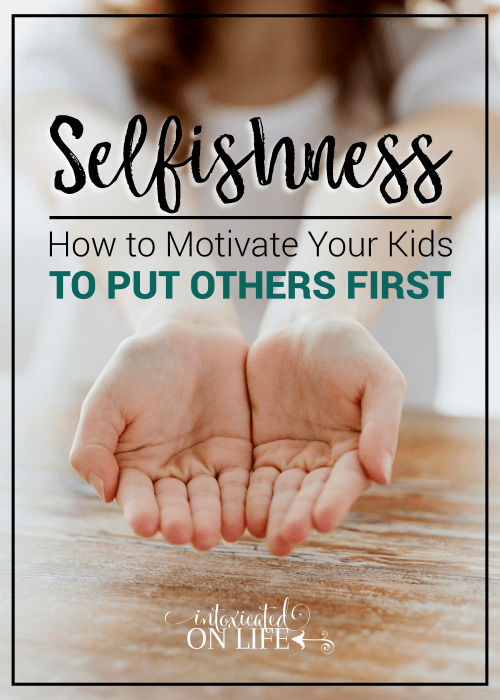 Selfishness-HowToMotivateYourKidsToPutOthersFirst