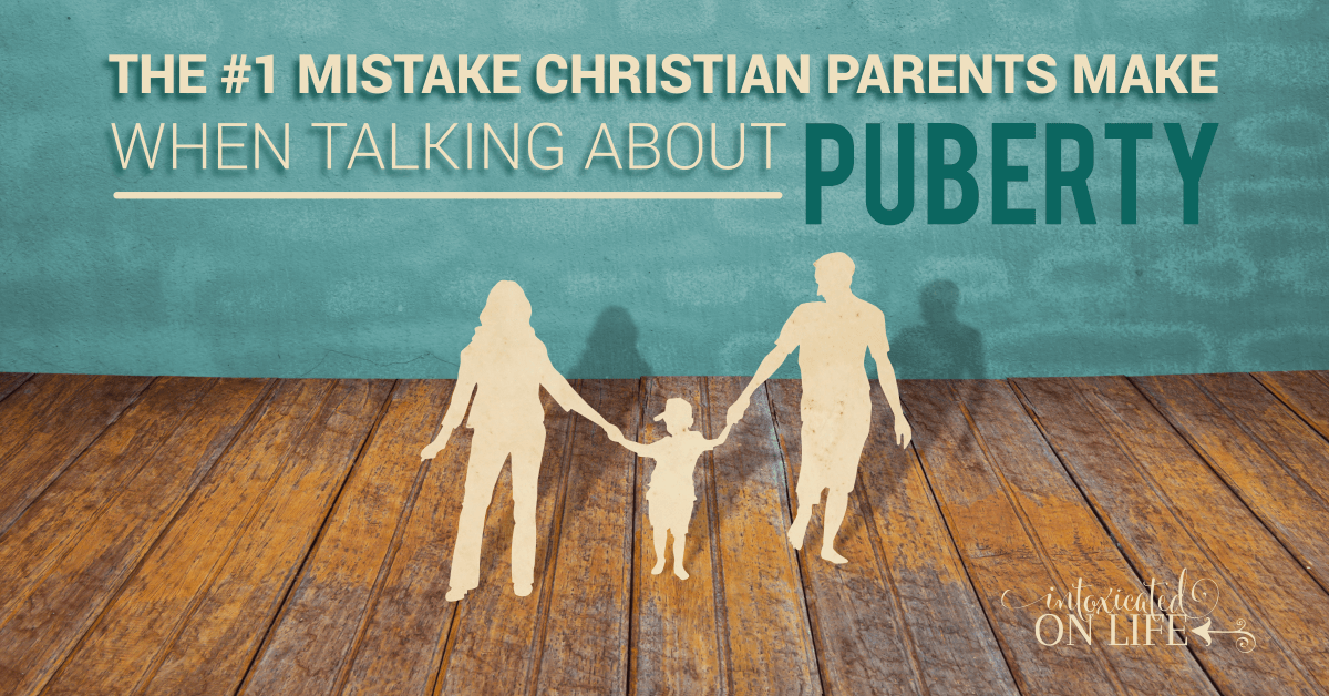 The 1 Mistake Christian Parents Make When Talking About Puberty