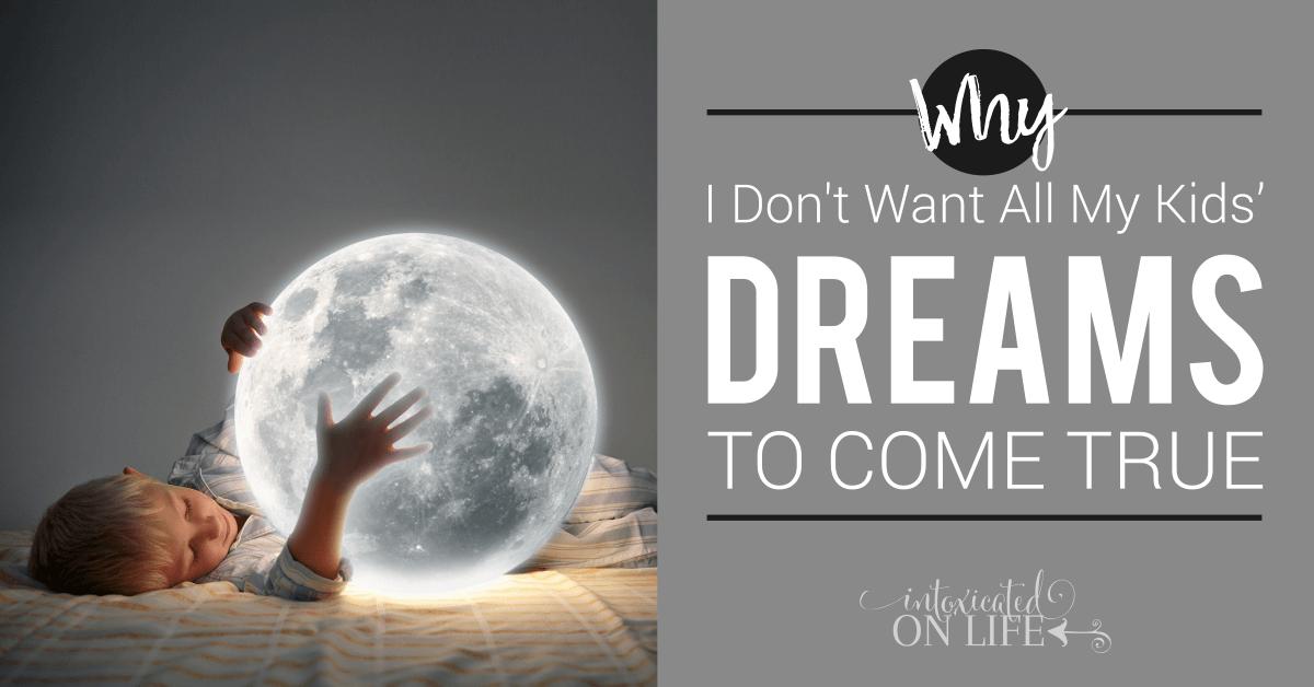 WhyIDontWantAllMyKids_DreamsToComeTrue-FB