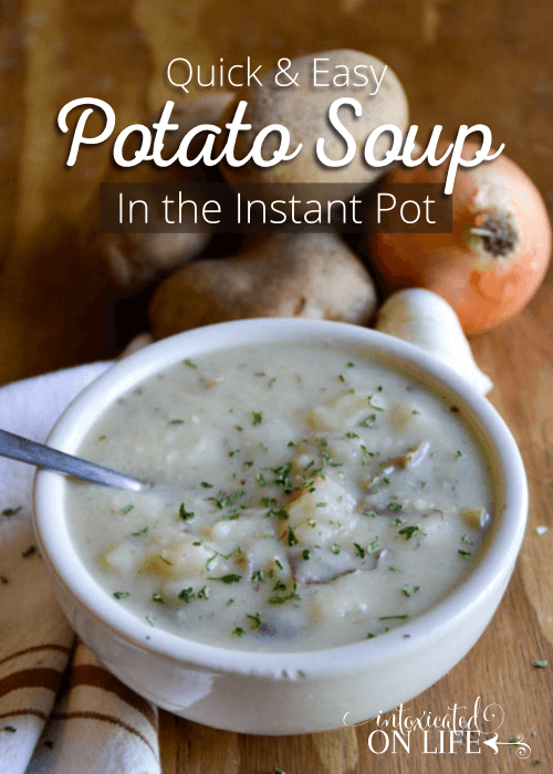 Quick and Easy Potato Soup In The Instant Pot