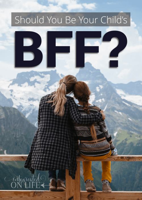 Should You Be Your Childs BFF