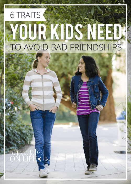 6 Traits Your Kids Need To Avoid Bad Friendships
