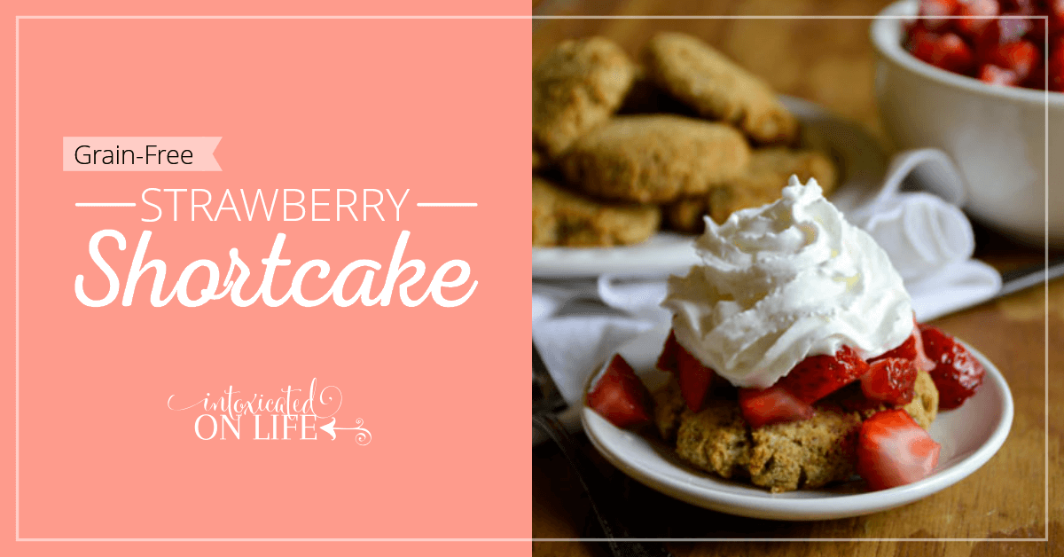 Grain Free Strawberry Shortcake is delicious