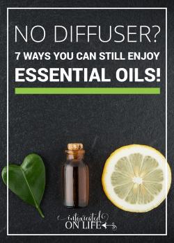 No Diffuser? 7 Ways You Can Still Enjoy Essential Oils!