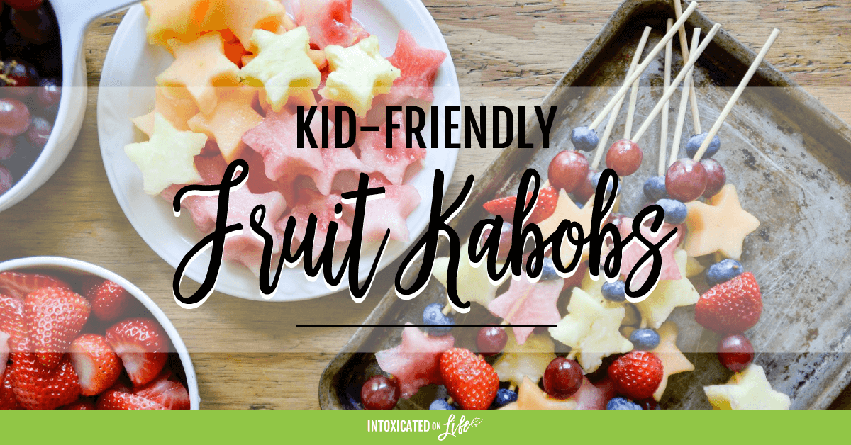 Kid Friendly Fruit Kabobs