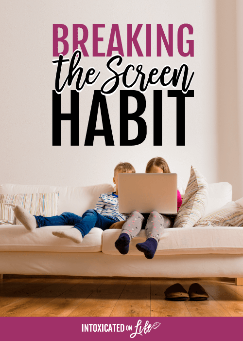 Breaking The Screen Habit