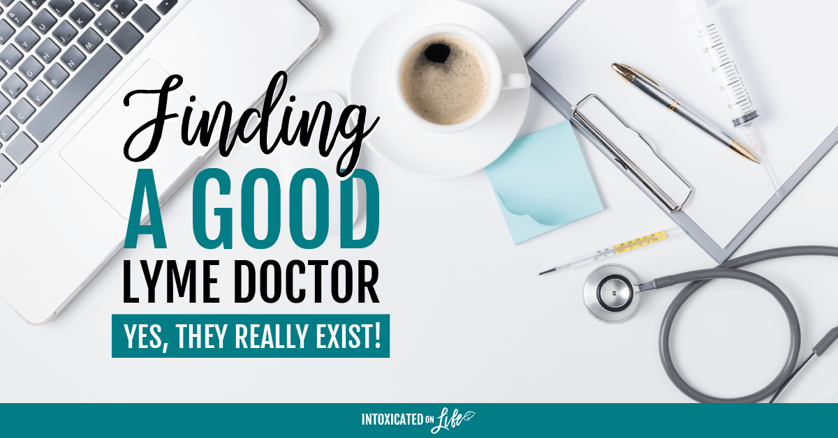 Finding A Good Lyme Doctor Yes They Really Exist