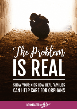 The problem is real. Show your kids how real families can help care for orphans.