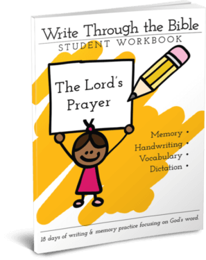 Write Through the Bible: The Lord's Prayer