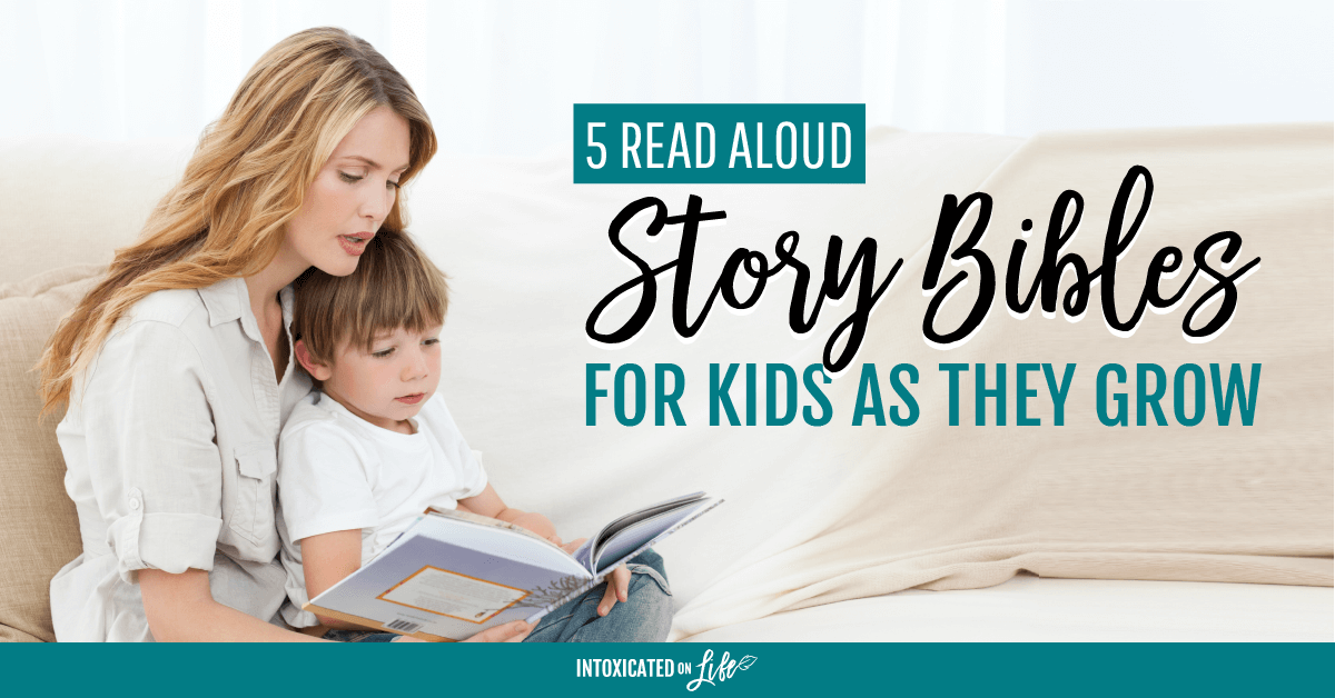 5 Read Aloud Story Bibles For Kids As They Grow