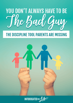 You Don't Always Have to Be the Bad Guy (the discipline tools parents are missing)