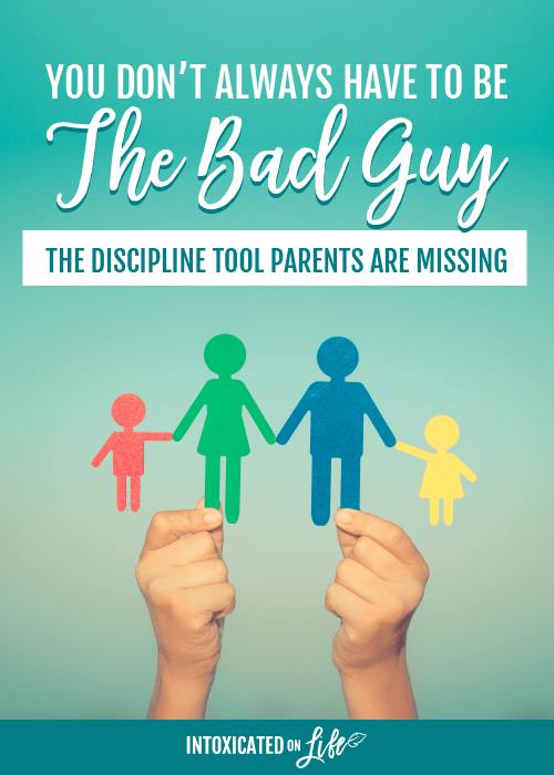 You Dont Always Have To Be The Bad Guy Discipline Tool Parents Are Missing