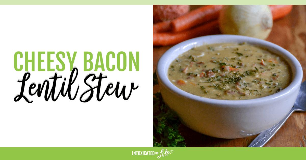 Cheesy Bacon Lentil Stew