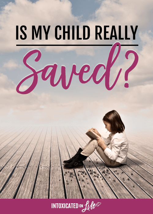 Is My Child Really Saved