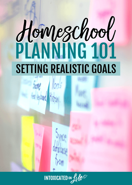 Homeschool Planning 101 Setting Realistic Goals