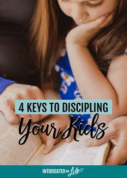 4 Keys to Discipling Your Kids