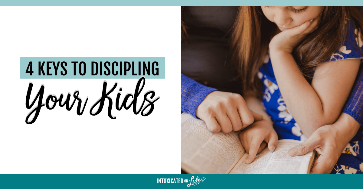 4 Keys To Discipling Your Kids