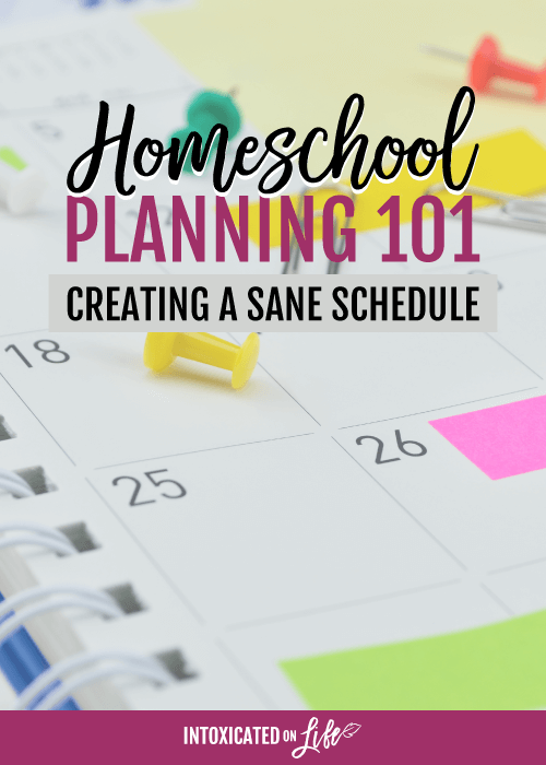 Homeschool Planning 101 Creating A Sane Schedule