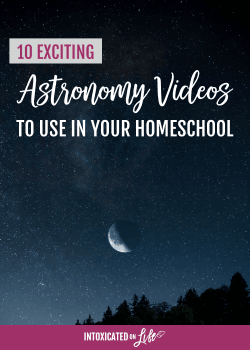 10 Exciting Astronomy Videos to Use with Your Homeschool Students