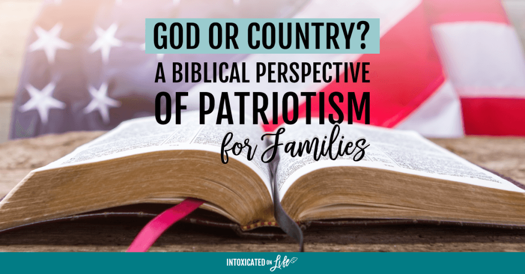 God Or Country A Biblical Perspective Of Patriotism For Families FB