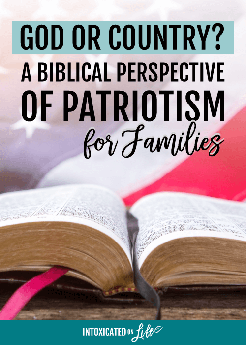 God Or Country A Biblical Perspective Of Patriotism For Families