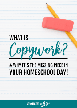 What Is Copywork? And why it's the missing piece in your homeschool day!