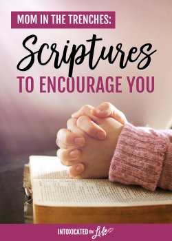 Mom in the Trenches: 10 Scriptures to Encourage You