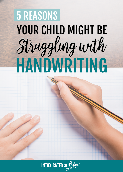 5 reasons your child might be strugglgin with handwriting