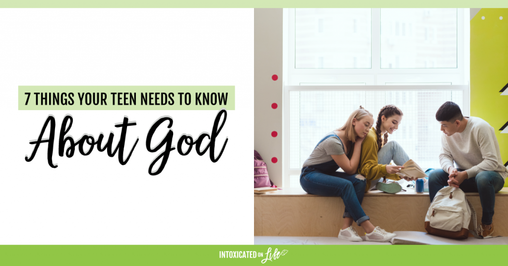 7 Things Your Teen Needs To Know About God FB