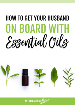 How to Get Your Husband on Board with Essential Oils