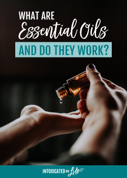 What are Essential Oils (and do they really work)?
