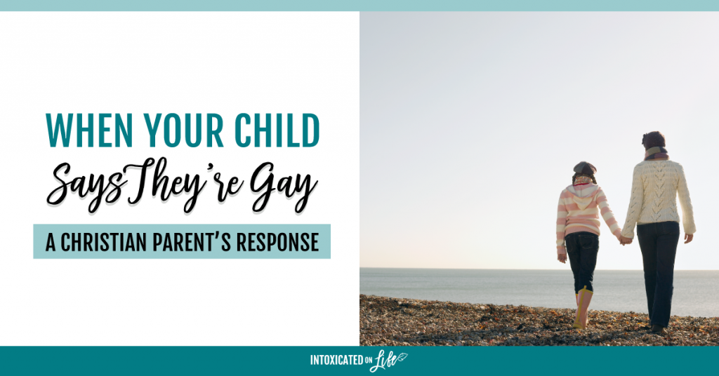 When Your Child Says Theyre Gay A Christian Parents Response FB