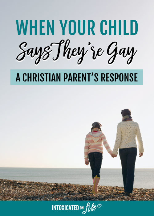 When Your Child Says Theyre Gay A Christian Parents Response