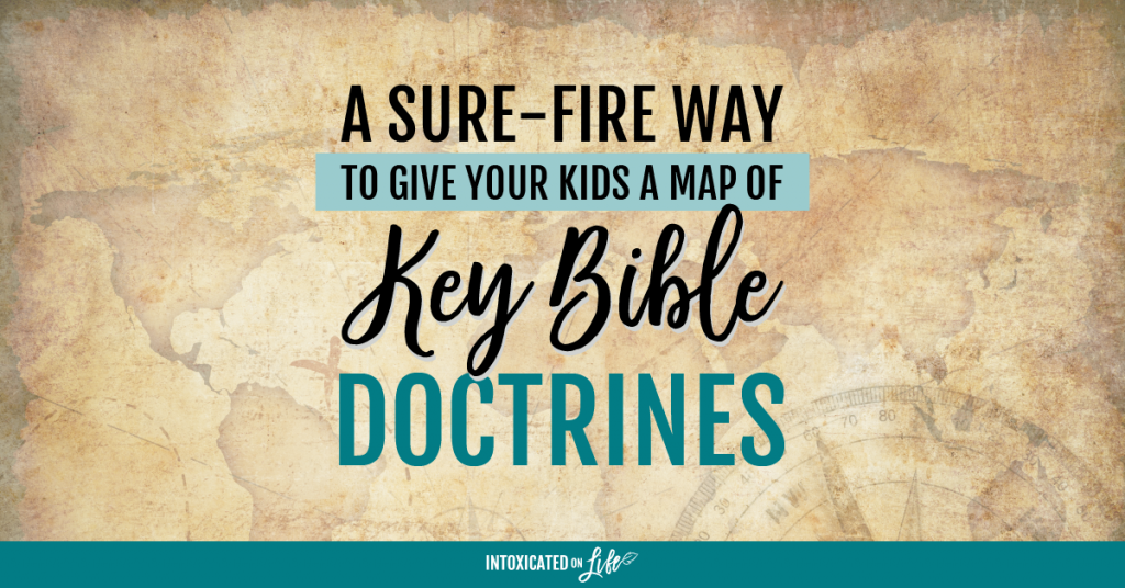 A Sure Fire Way To Give Your Kids A Map Of Key Bible Doctrines FB